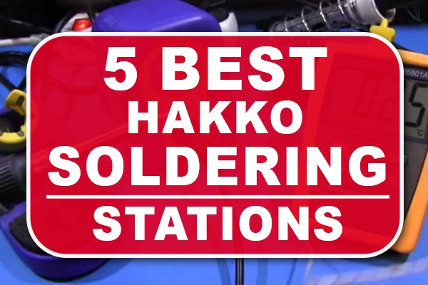 Best Hakko Soldering Stations