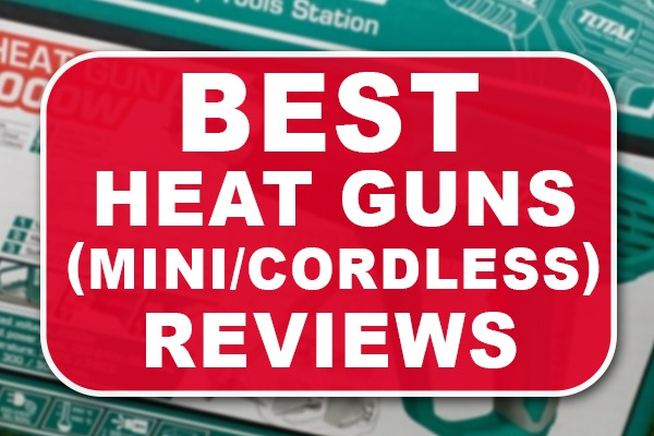 Best Heat Gun Reviews