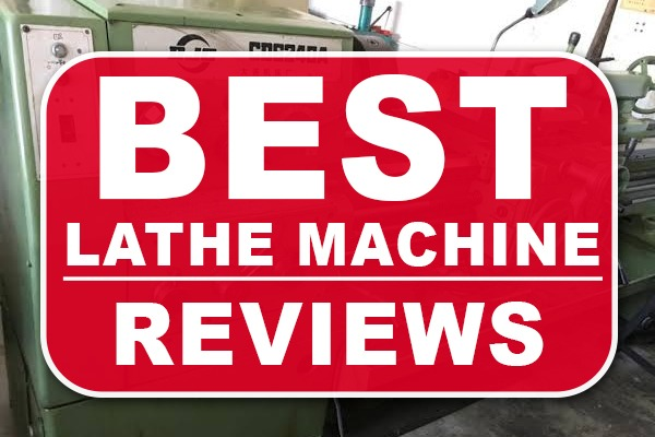Best Lathe Machine