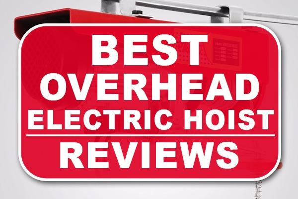 Best Overhead Electric Hoist Reviews