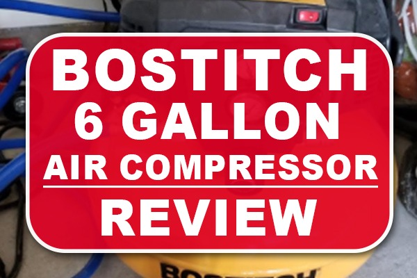 Bostitch 6 Gallon Air Compressor Review